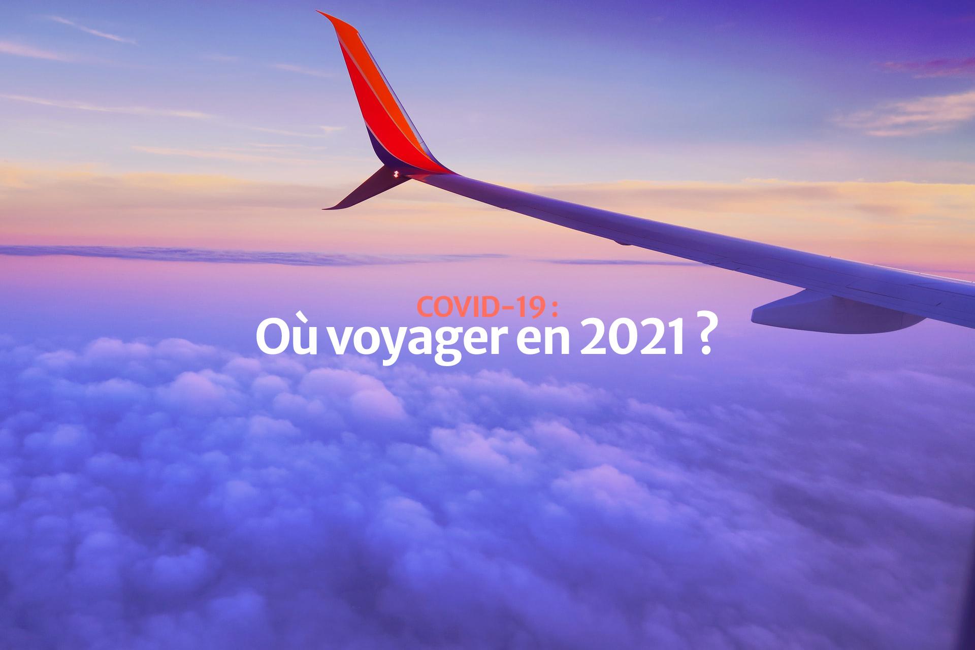 ou-voyager-en-2021-avec-le-covid